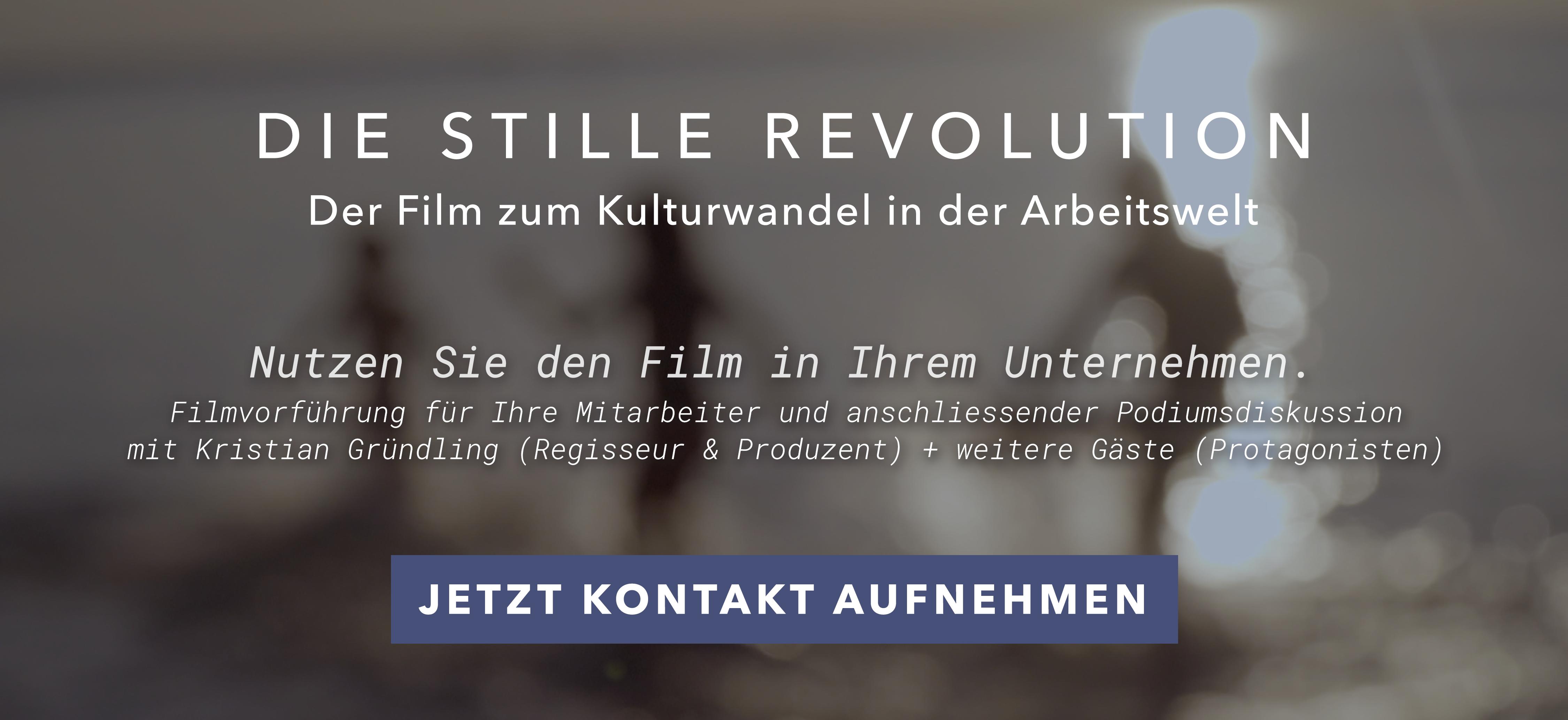 DIE STILLE REVOLUTION - Der Film zum Kulturwandel in der Arbeitswelt - In Ihrem Unternehmen